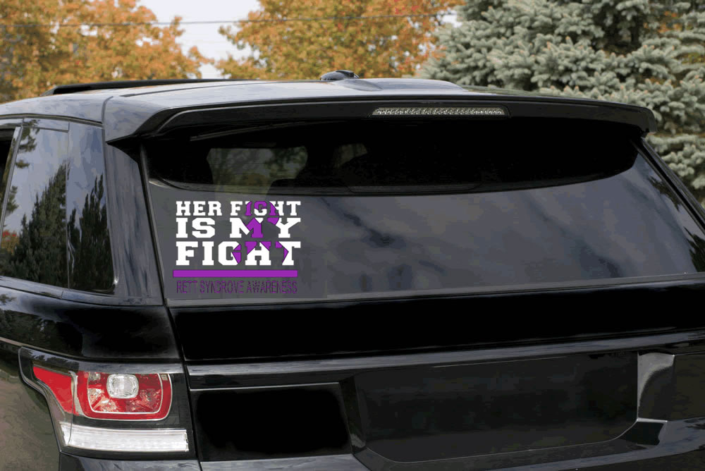Her Fight Is My Fight Rett Syndrome Awareness Decal