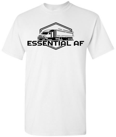 Truck Driver Essential AF T-Shirt
