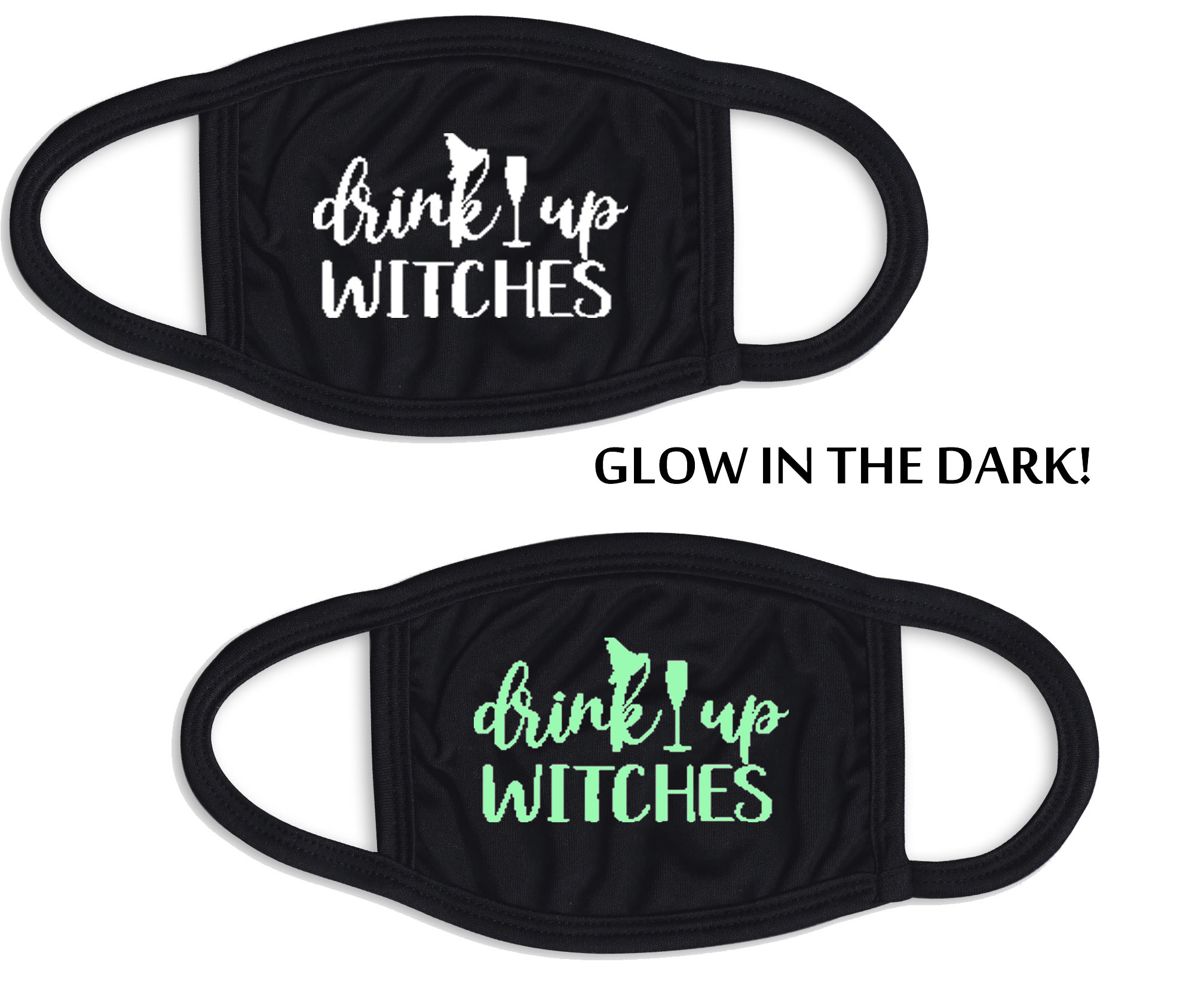 Drink Up Witches Face Mask
