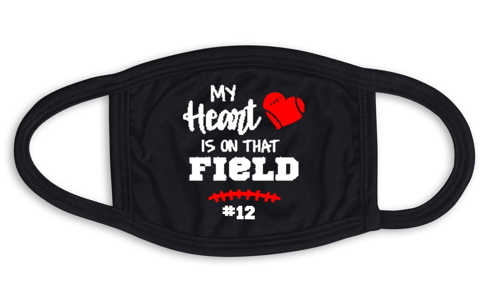 My Heart Is On That Field Face Mask