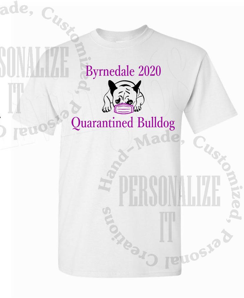 Byrnedale Elementary Quarantined Bulldog Shirt