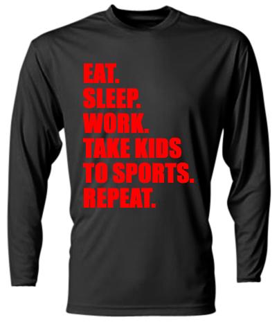 Eat, Sleep, Work, Take Kids To Sports, Repeat Long Sleeve Cooling Performance  Shirt