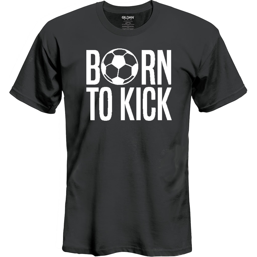 Born To Kick Soccer T-Shirt