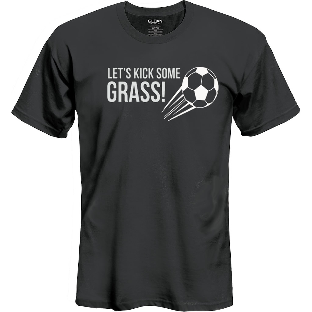 Let's Kick Some Grass Soccer Shirt