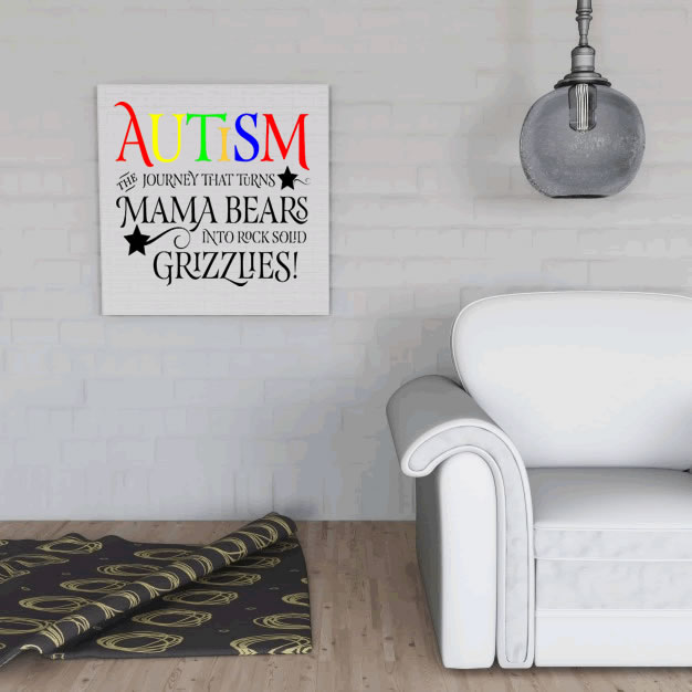 Autism Turns Mama Bears Into Grizzlies Canvas
