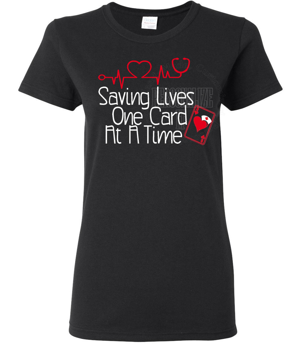 Saving Lives One Card At A Time Nurse Shirt
